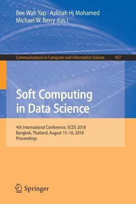 Soft Computing in Data Science: 4th International Conference, Scds 2018, Bangkok, Thailand, August 15-16, 2018, Proceedings-cover