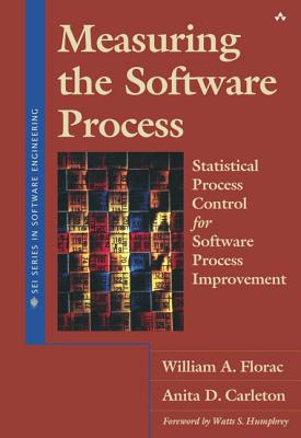 Measuring the Software Process: Statistical Process Control for Software Process Improvement: Statistical Process Control for Software Process Improve-cover