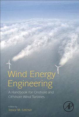 Wind Energy Engineering: A Handbook for Onshore and Offshore Wind Turbines-cover