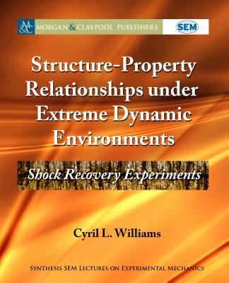 Structure-Property Relationships Under Extreme Dynamic Environments: Shock Recovery Experiments-cover
