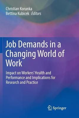 Job Demands in a Changing World of Work: Impact on Workers' Health and Performance and Implications for Research and Practice