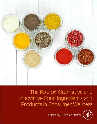 The Role of Alternative and Innovative Food Ingredients and Products in Consumer Wellness-cover