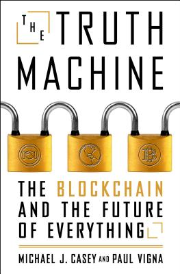 The Truth Machine: The Blockchain and the Future of Everything-cover