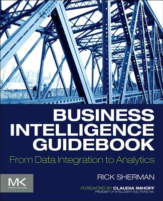 Business Intelligence Guidebook: From Data Integration to Analytics-cover