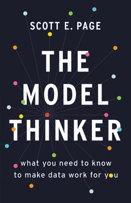 The Model Thinker: What You Need to Know to Make Data Work for You-cover