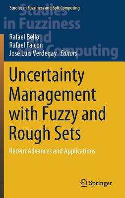 Uncertainty Management with Fuzzy and Rough Sets: Recent Advances and Applications-cover