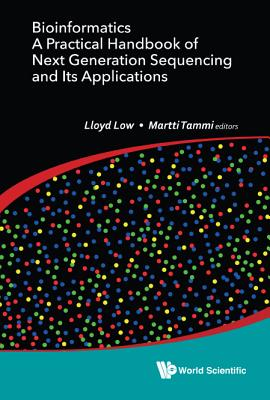 Bioinformatics: A Practical Handbook of Next Generation Sequencing and Its Applications