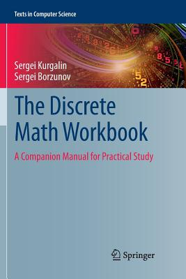The Discrete Math Workbook: A Companion Manual for Practical Study-cover