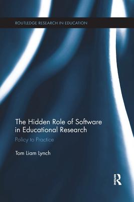 The Hidden Role of Software in Educational Research: Policy to Practice-cover