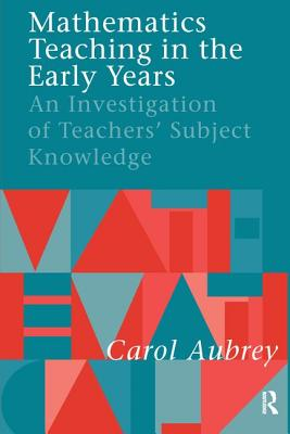 Mathematics Teaching in the Early Years: An Investigation of Teachers' Subject Knowledge-cover