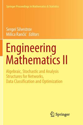 Engineering Mathematics II: Algebraic, Stochastic and Analysis Structures for Networks, Data Classification and Optimization-cover
