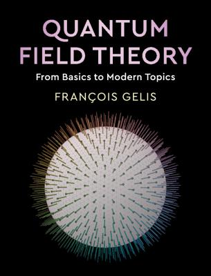 Quantum Field Theory: From Basics to Modern Topics-cover