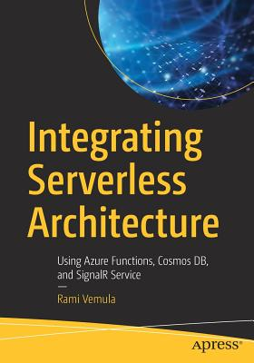 Integrating Serverless Architecture: Using Azure Functions, Cosmos Db, and Signalr Service-cover