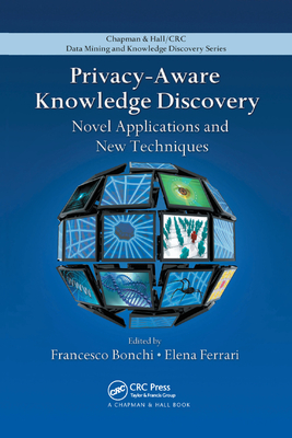 Privacy-Aware Knowledge Discovery: Novel Applications and New Techniques-cover