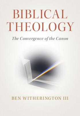 Biblical Theology: The Convergence of the Canon-cover