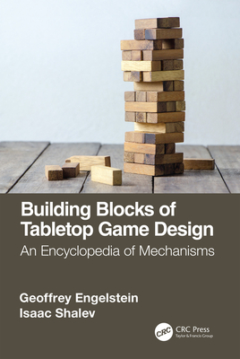 Building Blocks of Tabletop Game Design: An Encyclopedia of Mechanisms-cover