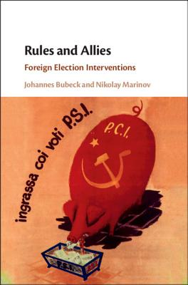 Rules and Allies: Foreign Election Interventions-cover