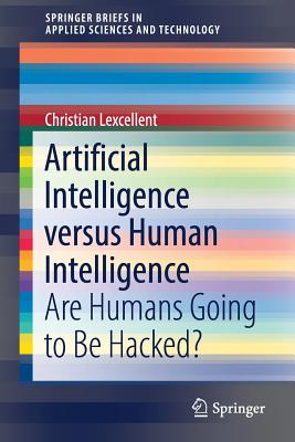 Artificial Intelligence Versus Human Intelligence: Are Humans Going to Be Hacked?-cover