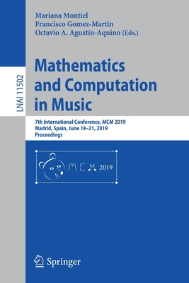 Mathematics and Computation in Music: 7th International Conference, MCM 2019, Madrid, Spain, June 18-21, 2019, Proceedings-cover