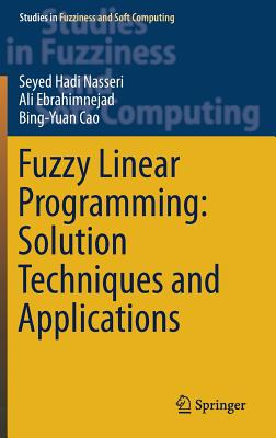 Fuzzy Linear Programming: Solution Techniques and Applications-cover