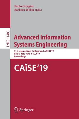 Advanced Information Systems Engineering: 31st International Conference, Caise 2019, Rome, Italy, June 3-7, 2019, Proceedings-cover