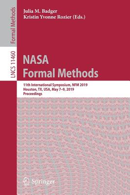 NASA Formal Methods: 11th International Symposium, Nfm 2019, Houston, Tx, Usa, May 7-9, 2019, Proceedings-cover
