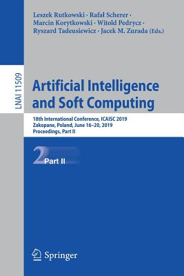 Artificial Intelligence and Soft Computing: 18th International Conference, Icaisc 2019, Zakopane, Poland, June 16-20, 2019, Proceedings, Part II-cover