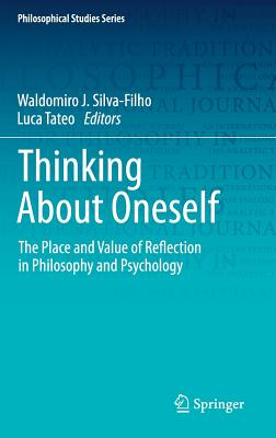 Thinking about Oneself: The Place and Value of Reflection in Philosophy and Psychology-cover