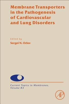 Membrane Transporters in the Pathogenesis of Cardiovascular and Lung Disorders-cover