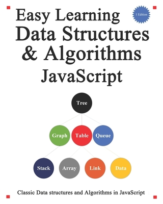 Easy Learning Data Structures & Algorithms Javascript: Classic data structures and algorithms in JavaScript-cover