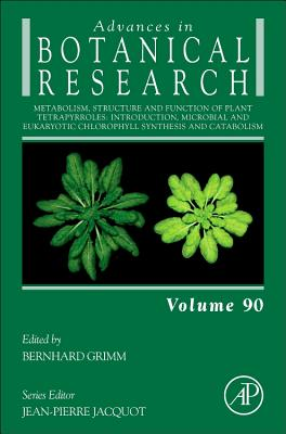 Metabolism, Structure and Function of Plant Tetrapyrroles: Introduction, Microbial and Eukaryotic Chlorophyll Synthesis and Catabolism-cover
