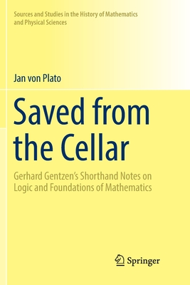 Saved from the Cellar: Gerhard Gentzen's Shorthand Notes on Logic and Foundations of Mathematics-cover