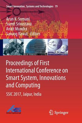Proceedings of First International Conference on Smart System, Innovations and Computing: Ssic 2017, Jaipur, India-cover