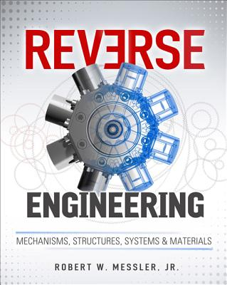 Reverse Engineering: Mechanisms, Structures, Systems & Materials-cover