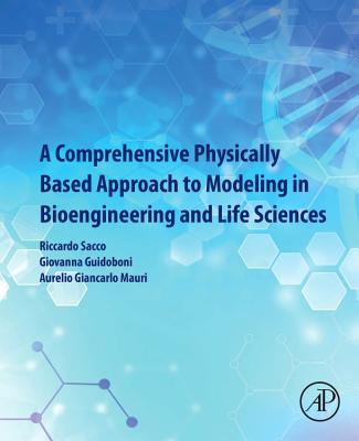 A Comprehensive Physically Based Approach to Modeling in Bioengineering and Life Sciences-cover