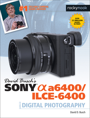 David Busch's Sony Alpha A6400/Ilce-6400 Guide to Digital Photography-cover