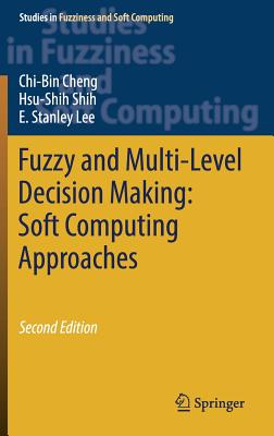 Fuzzy and Multi-Level Decision Making: Soft Computing Approaches-cover