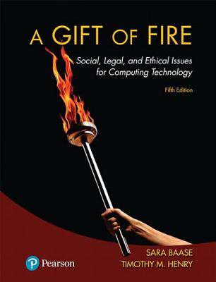 A Gift of Fire: Social, Legal, and Ethical Issues for Computing Technology-cover