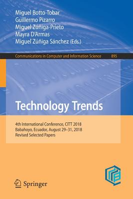 Technology Trends: 4th International Conference, Citt 2018, Babahoyo, Ecuador, August 29-31, 2018, Revised Selected Papers-cover