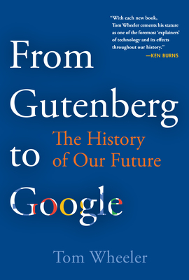 From Gutenberg to Google: The History of Our Future-cover