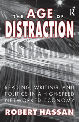 The Age of Distraction: Reading, Writing, and Politics in a High-Speed Networked Economy-cover