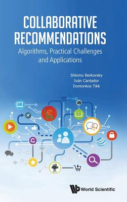 Collaborative Recommendations: Algorithms, Practical Challenges and Applications-cover