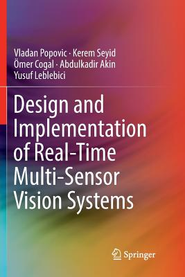Design and Implementation of Real-Time Multi-Sensor Vision Systems-cover