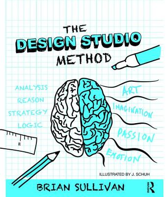 The Design Studio Method: Creative Problem Solving with UX Sketching-cover