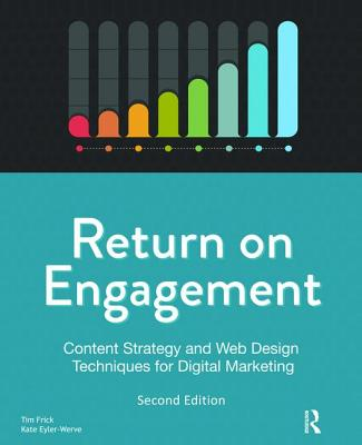 Return on Engagement: Content Strategy and Web Design Techniques for Digital Marketing-cover
