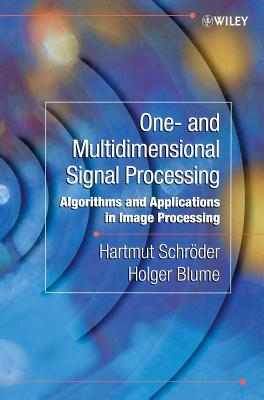 One-and-Multidimensional Signal Processing: Algorithms and Applications in Image Processing-cover