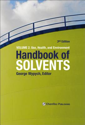 Handbook of Solvents, Volume 2: Volume 2: Use, Health, and Environment-cover