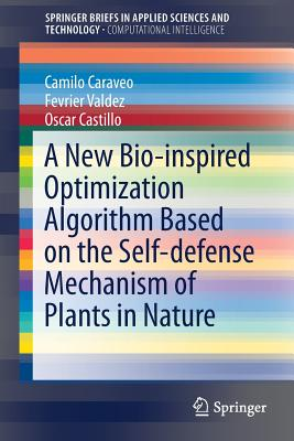 A New Bio-Inspired Optimization Algorithm Based on the Self-Defense Mechanism of Plants in Nature-cover