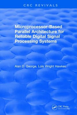 Microprocessor-Based Parallel Architecture for Reliable Digital Signal Processing Systems-cover