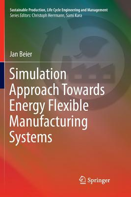 Simulation Approach Towards Energy Flexible Manufacturing Systems-cover